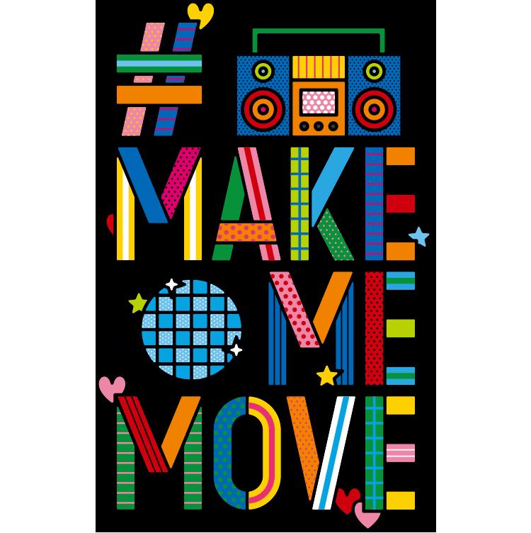 #MAKE ME MOVE